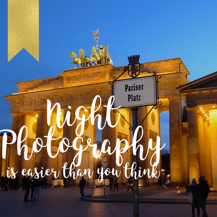 Night Photography in Berlin, it's easier than it looks.