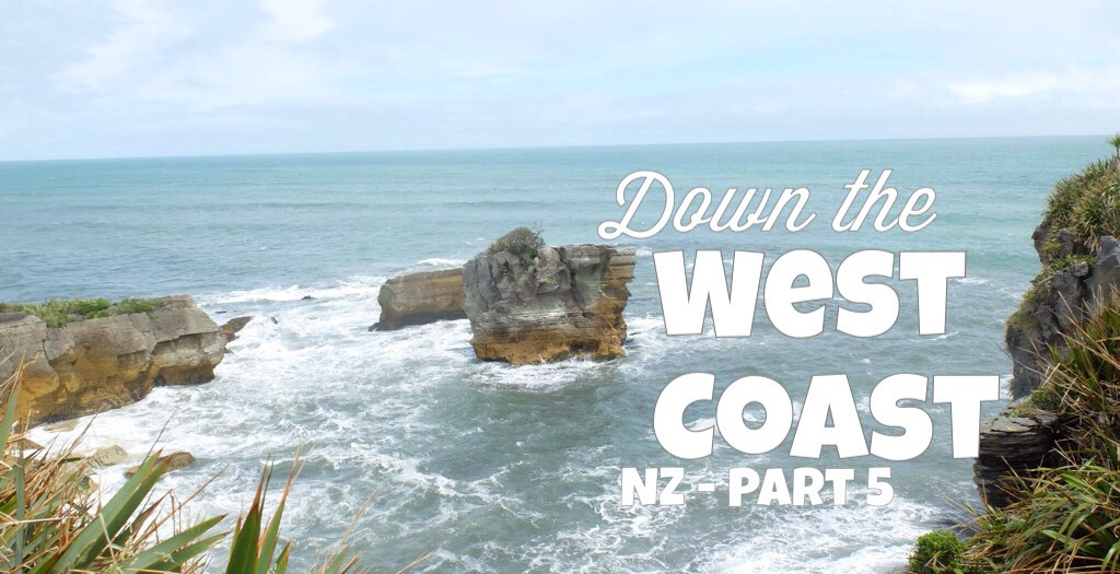 Down the West Coast - NZ Part 5