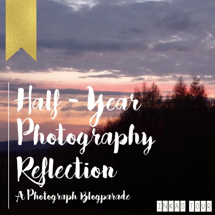 Half Year Photography Reflection - Photoparade