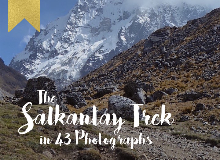 The Salkantay Trek in 43 Photographs